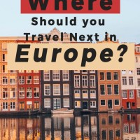 Where Should You Travel Next in Europe?