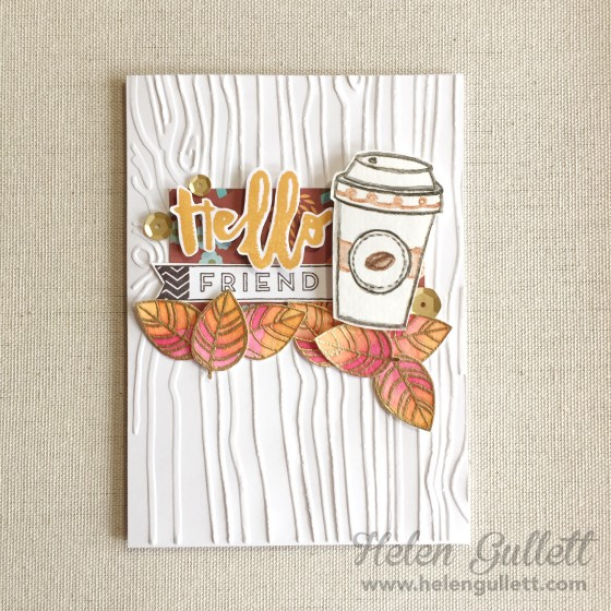 Fall Coffee Lovers Blog Hop & Giveaway | http://helengullett.com/?p=7493 | Join the hop and share your projects with us! #fallclh #coffeelovingcardmakers #coffeelovingpapercrafters #ctmh #wermemorykeepers #wrmk #bloghop #cardmaking #handmadecard #papercrafting #fallcard #friendcard #coffeecard #embossing #stamping #watercoloring