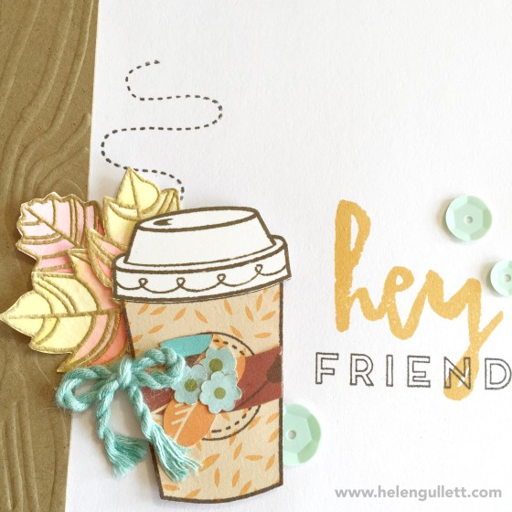 Hey, Friend | 2015 Fall Coffee Lovers Bloghop, a bloghop for coffee loving cardmakers and papercrafters | www.helengullett.com