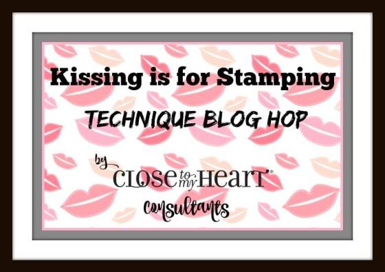 CTMH Technique Blog Hop - Kissing Is For Stamping // http://wp.me/p1DmW0-2d7