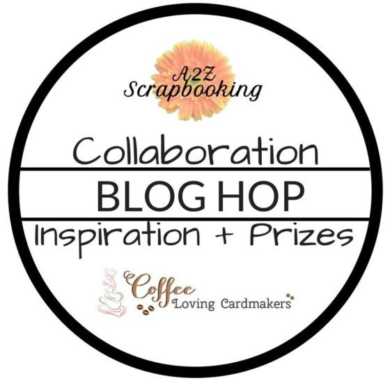 Coffee Loving Cardmakers and a2z Scrapbooking Collaboration Blog Hop
