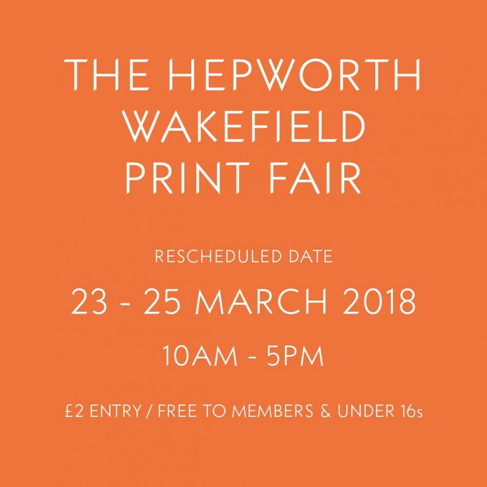 Rescheduled Hepworth Print Fair 23-25th March