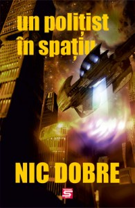 Nic Dobre - Un polițist în spațiu