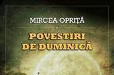 povestiri-de-duminica-mircea-oprita-2