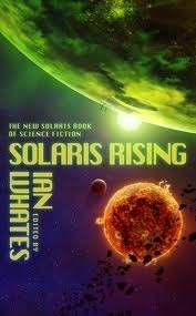 Solaris Rising The New Solaris Book of Science Fiction