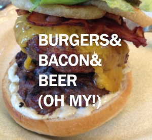Burgers-Bacon-Beer
