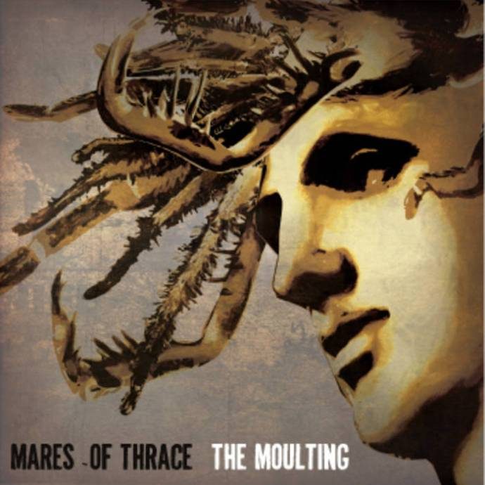 Mares of Thrace - The Moulting