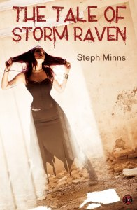 The Tale of Storm Raven by Steph Minns Released by Dark Alley Press