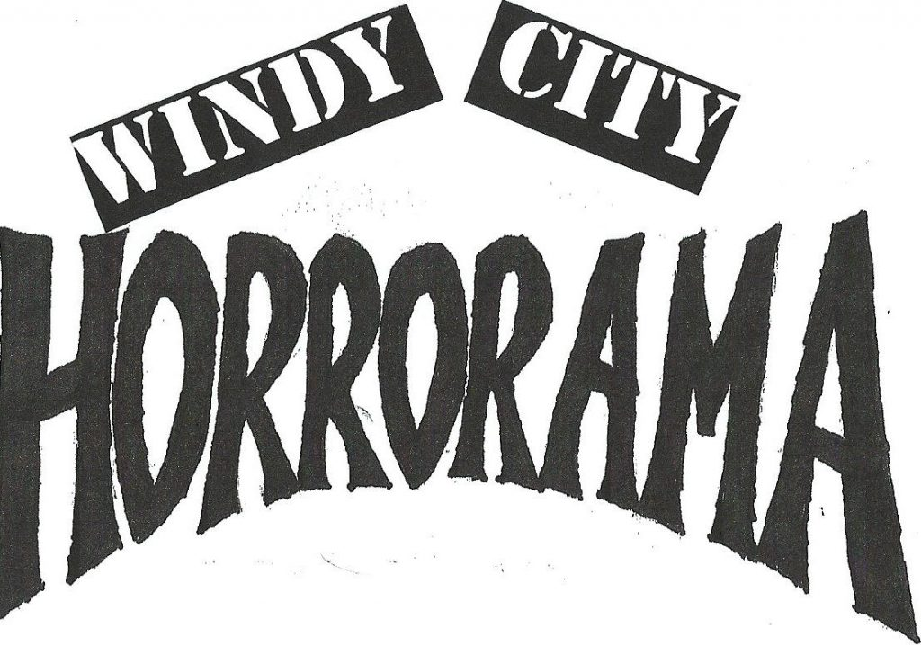 There's Never Enough Horror In Chicago – Get Ready For Windy City Horrorama!