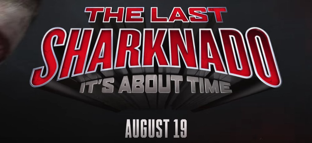 'The Last Sharknado: It's About Time' Teaser Trailer and August 19th Premiere Date Revealed