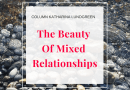 The beauty of mixed relationships
