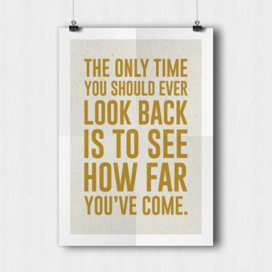 Poster Inspirant - Etsy - The Only Time You Should Ever Look Back Is To See How Far You've Come