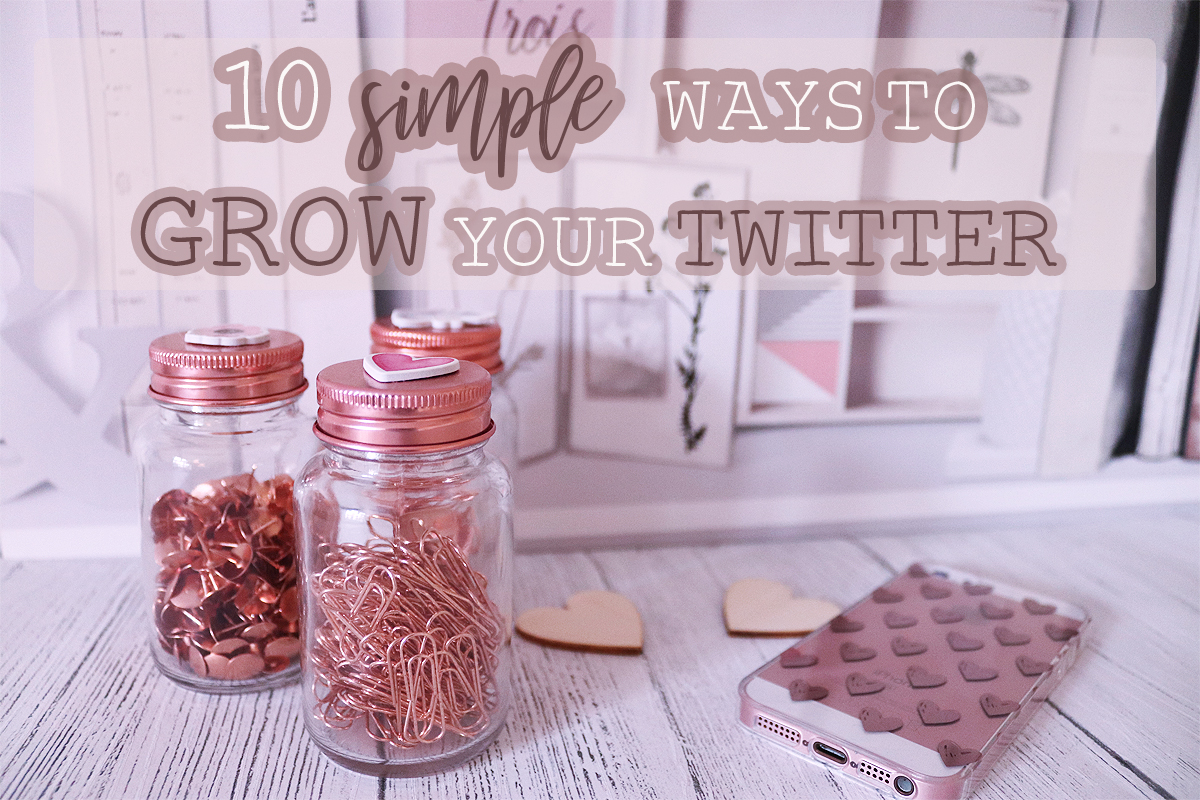10 Simple Ways To Grow Your Twitter