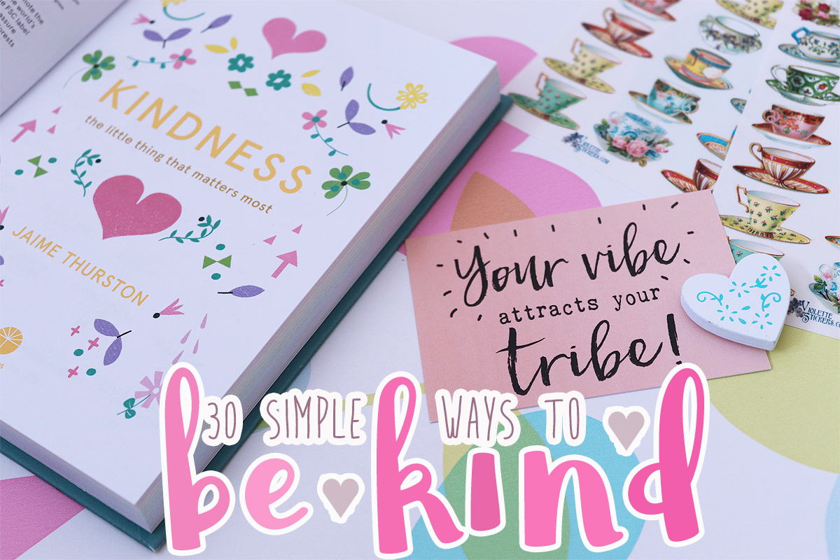 30 Simple Ways To Be Kind