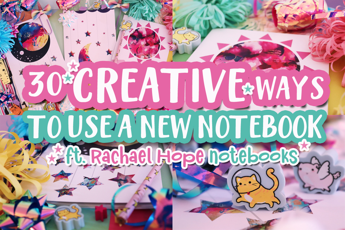 30 Creative Ways To Use A New Notebook ft. Rachael Hope Notebooks
