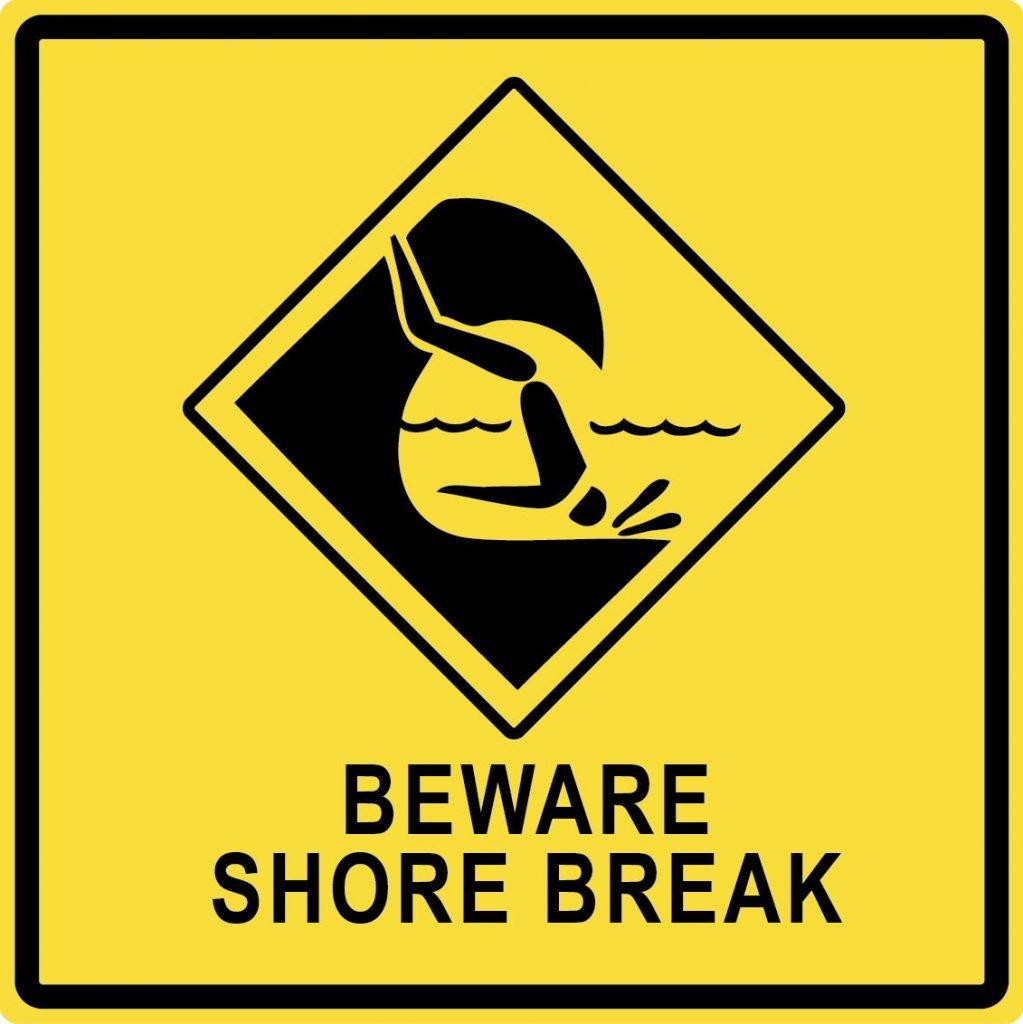 Beware Shore Break