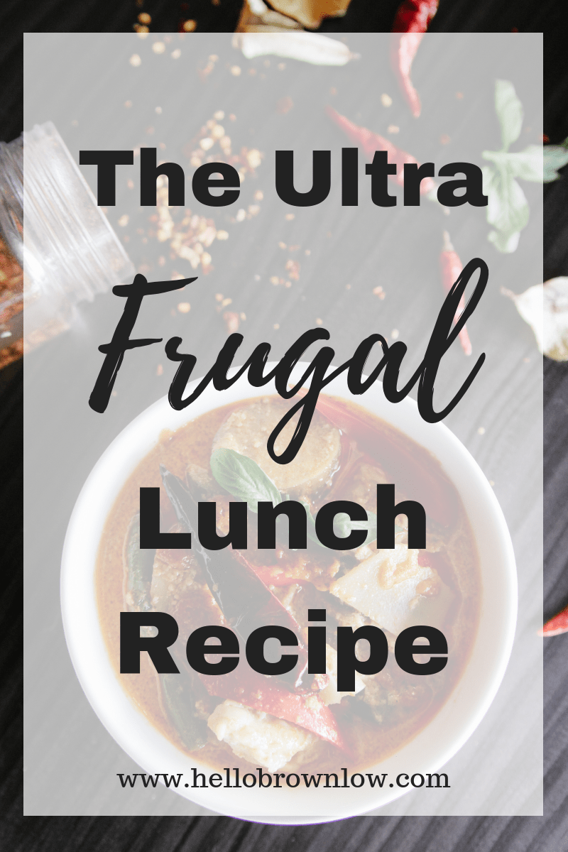 The Ultra Frugal Lunch Recipe