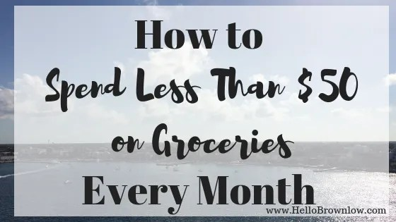 How to Spend Less Than $50 on Groceries a Month