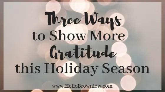 Three Easy Ways to Show Gratitude this Holiday Season