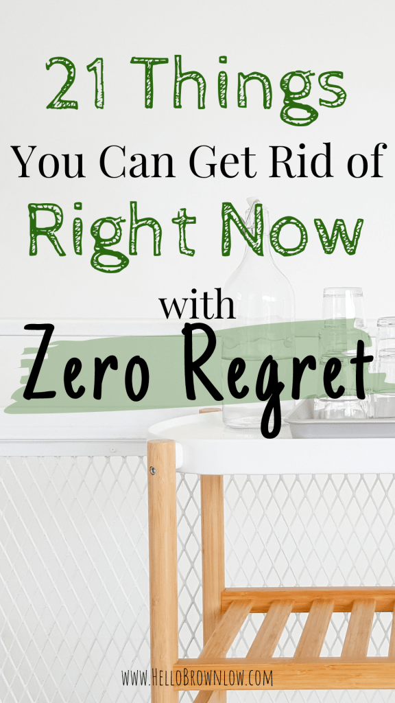 21 Things You Can Get Rid of Right Now with Zero Regret  #decluttering