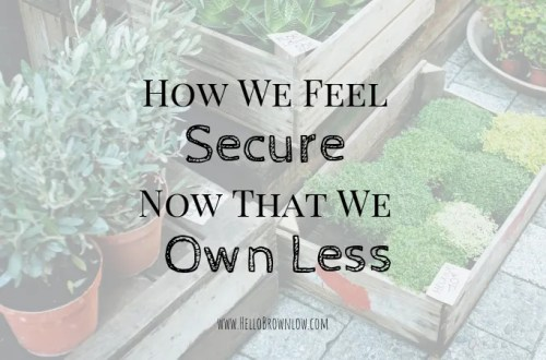 How we feel secure owning less #minimalism