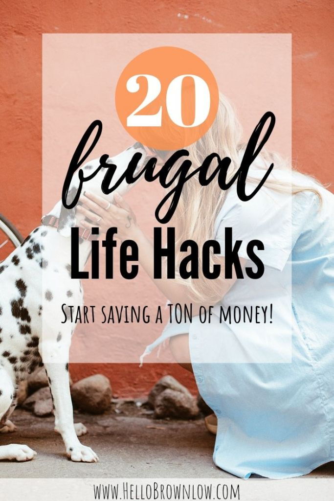 20 Frugal Life Hacks