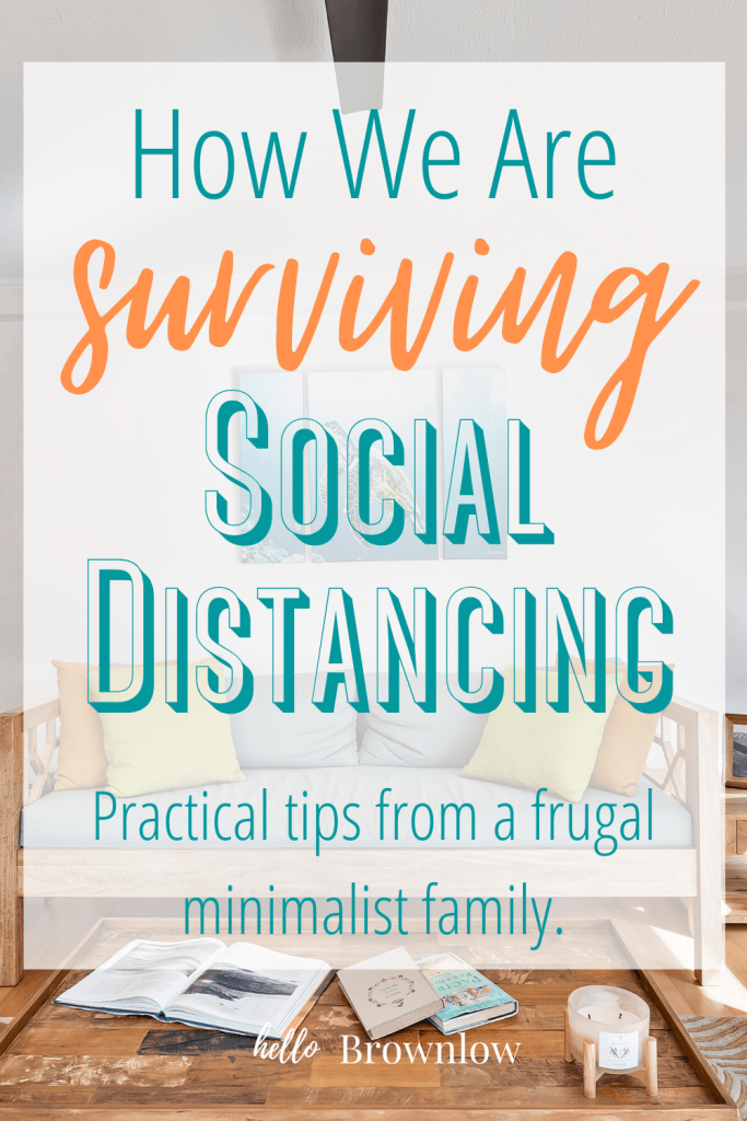 How We Are Surviving Social Distancing