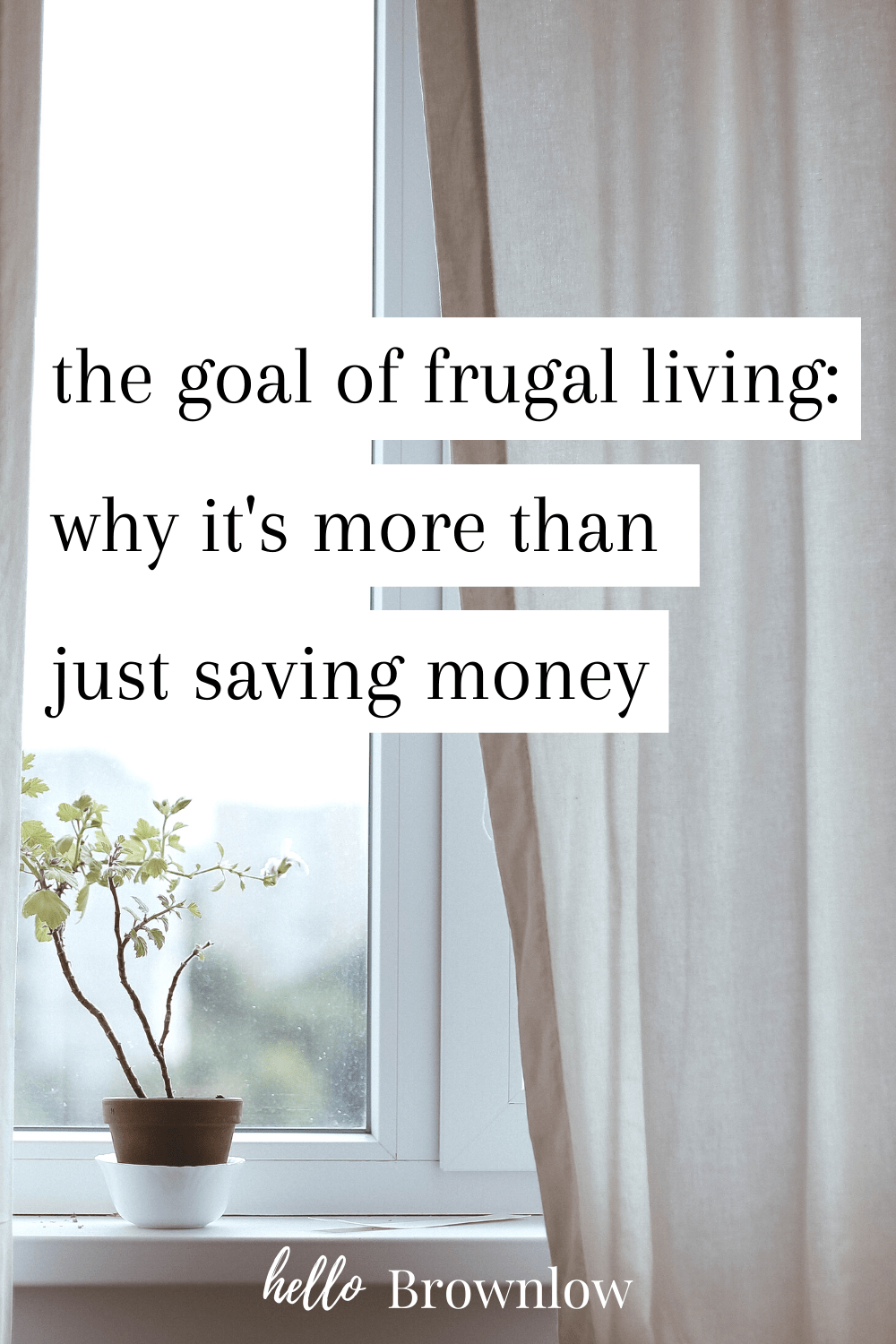 The goal of frugal living