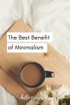 The best benefit of minimalism