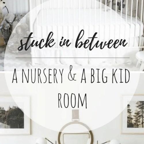 Stuck Between a Nursery and a Big Kid Room