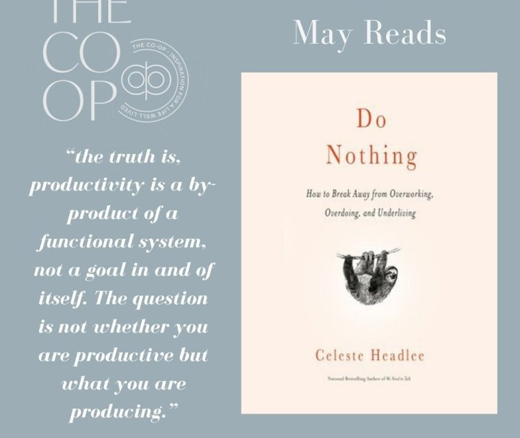 "The Co-op | May Reads "" Do Nothing "" By Celeste Headlee"