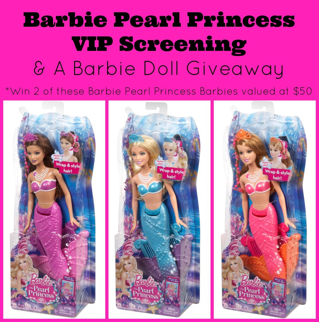 Barbie Pearl Princess VIP Screening and a Barbie Doll Giveaway