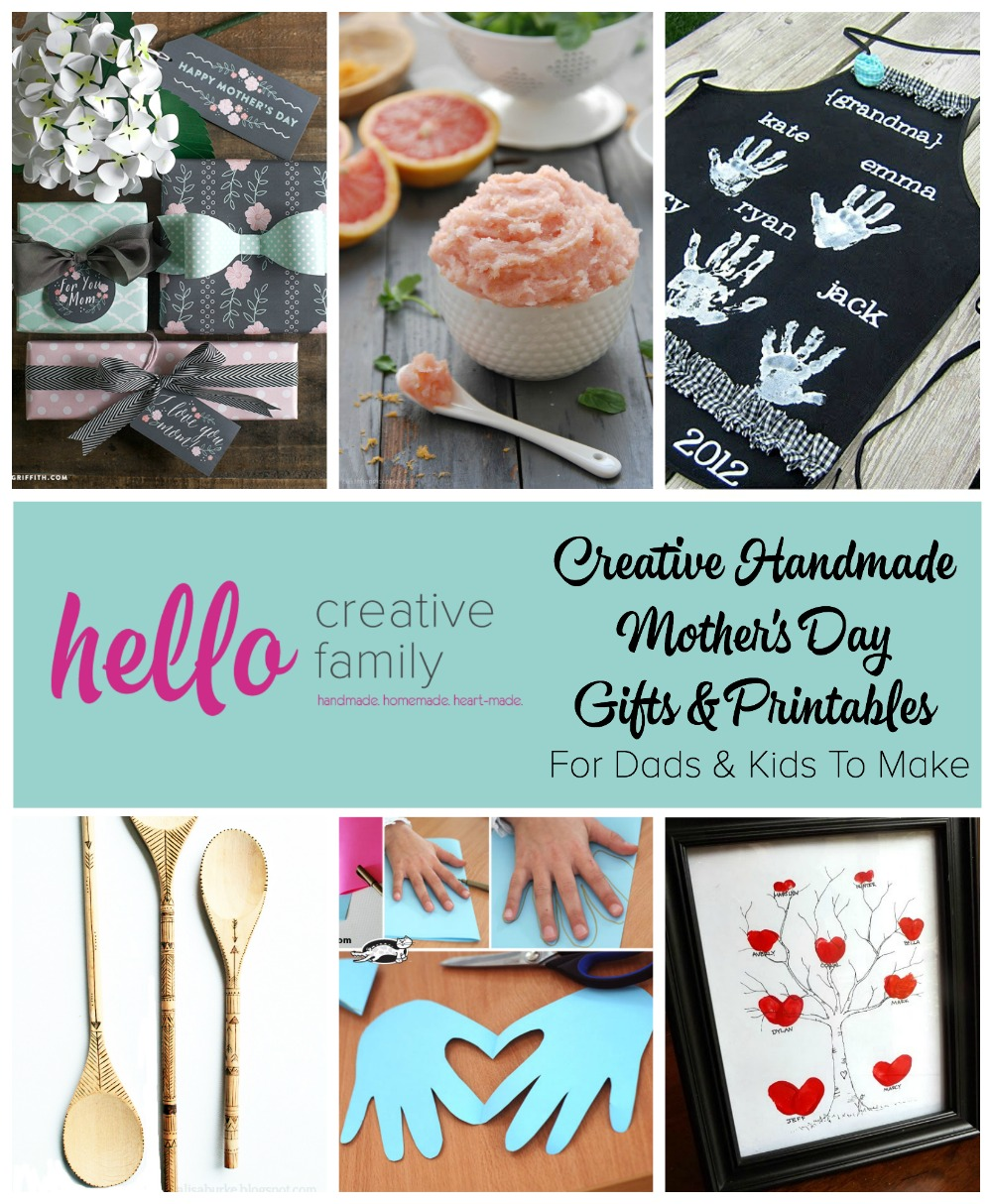 Creative Handmade Mother's Day Gifts and Printables for Dads and Kids To Make