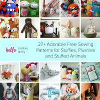 27+ Adorable Free Sewing Patterns for Stuffies, Plushies, Stuffed Animals and Other Handmade Felt and Fabric Toys