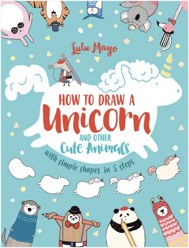 10 Book Recommendations for Creative Kids: How to Draw a Unicorn and Other Cute Animals with Simple Shapes in 5 Steps