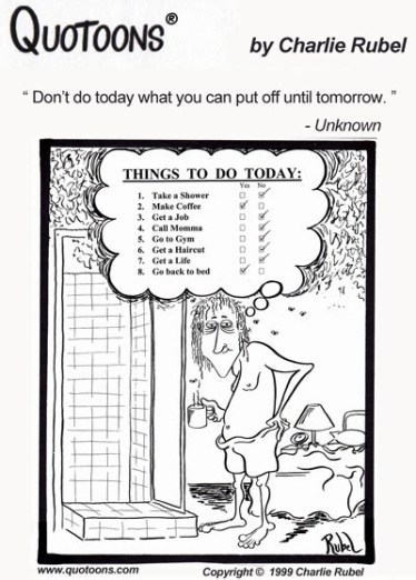 dont-do-today-what-you-can-put-off-until-tommorow-quotoons