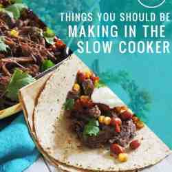 Putting the Slow Cooker to Work: 25 Things You Should Be Making in Your Crock Pot