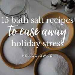 15 Bath Salt Recipes to Relax Away Holiday Stress