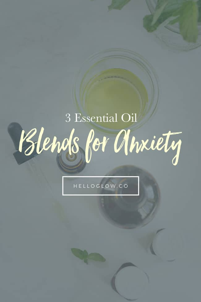 3 Essential Oil Blends for Anxiety