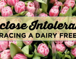 Lactose Intolerance: Embracing a Dairy Free Life