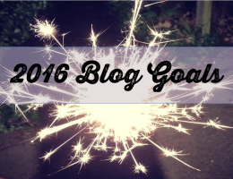 2016: Setting Myself Some Blogging Goals