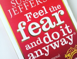 Feel The Fear… And Do It Anyway