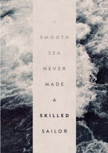a-smooth-sea-never-made-a-skilled-sailor-prints