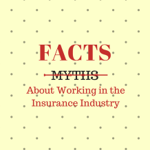 Myths and Facts about Working in the Insurance Industry