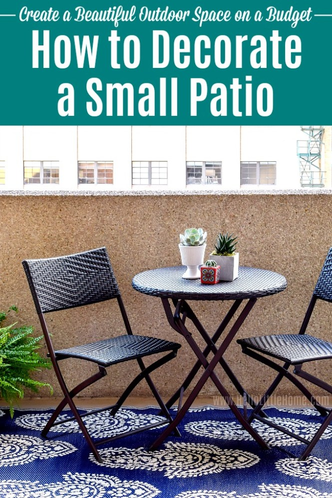 How To Decorate A Small Patio On Budget Hello Little Home