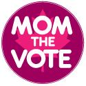 Mom the Vote!