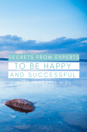 12 Secrets From Experts to Be Happy and Successful
