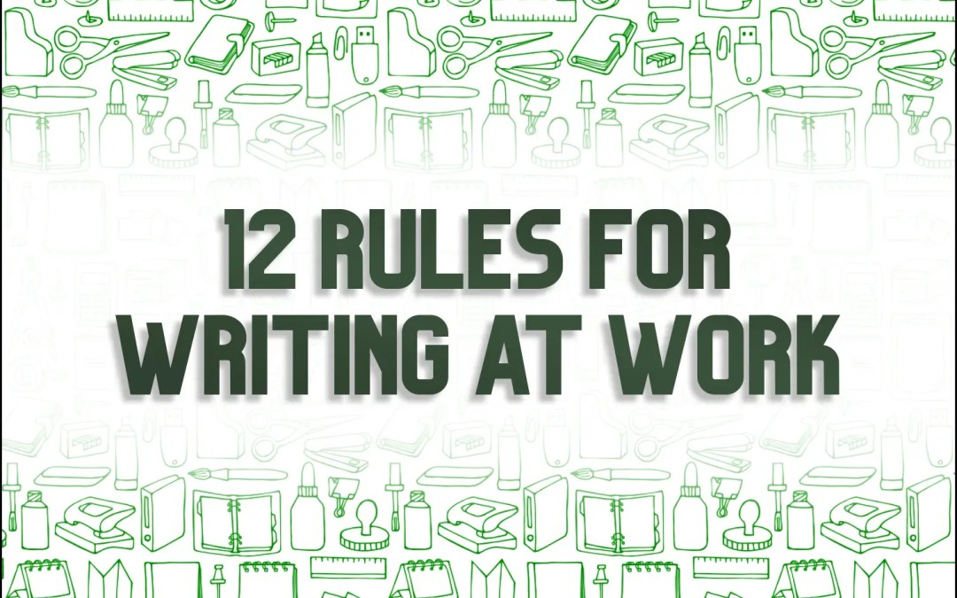 12 Rules for Writing At Work