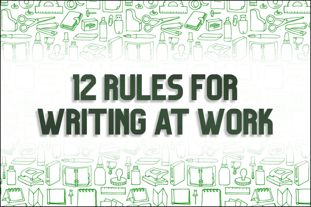 """A title card which reads, """"11 Rules for Writing at Work."""""""