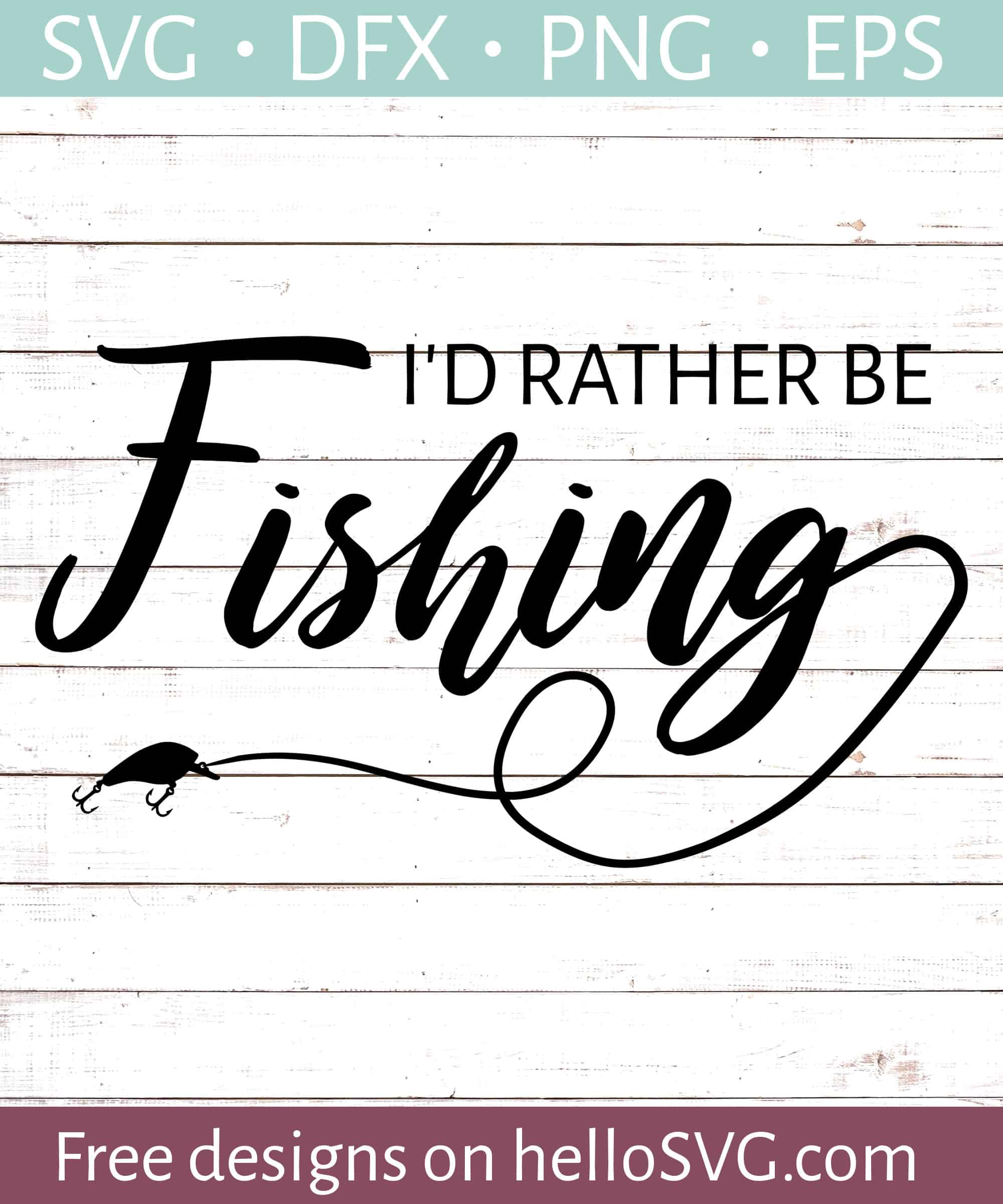 367c03a75 I'd Rather Be Fishing SVG - Free SVG files | HelloSVG.com